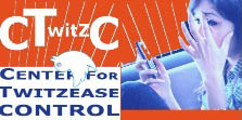 Center for Twitzease Control