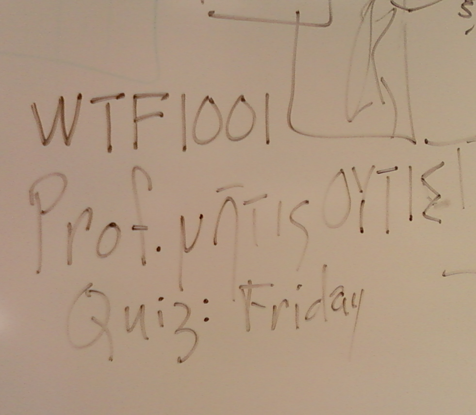 Fake Whiteboard Lecture Notes:  WTF1001